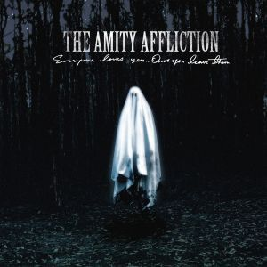The Amity Affliction - Everyone Loves You ... Once You Leave Them
