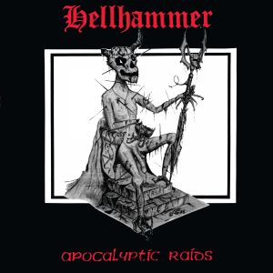 Hellhammer – Apocalyptic Raids