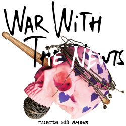 War With The Newts - Muerte мій Amour