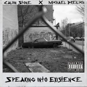 Calvin Stone x Michael Dreilich - Speaking Into Existence (EP)